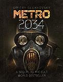 METRO 2034. The sequel to Metro 2033: English language, American Edition (METRO by Dmitry Glukhovsky Book 2)