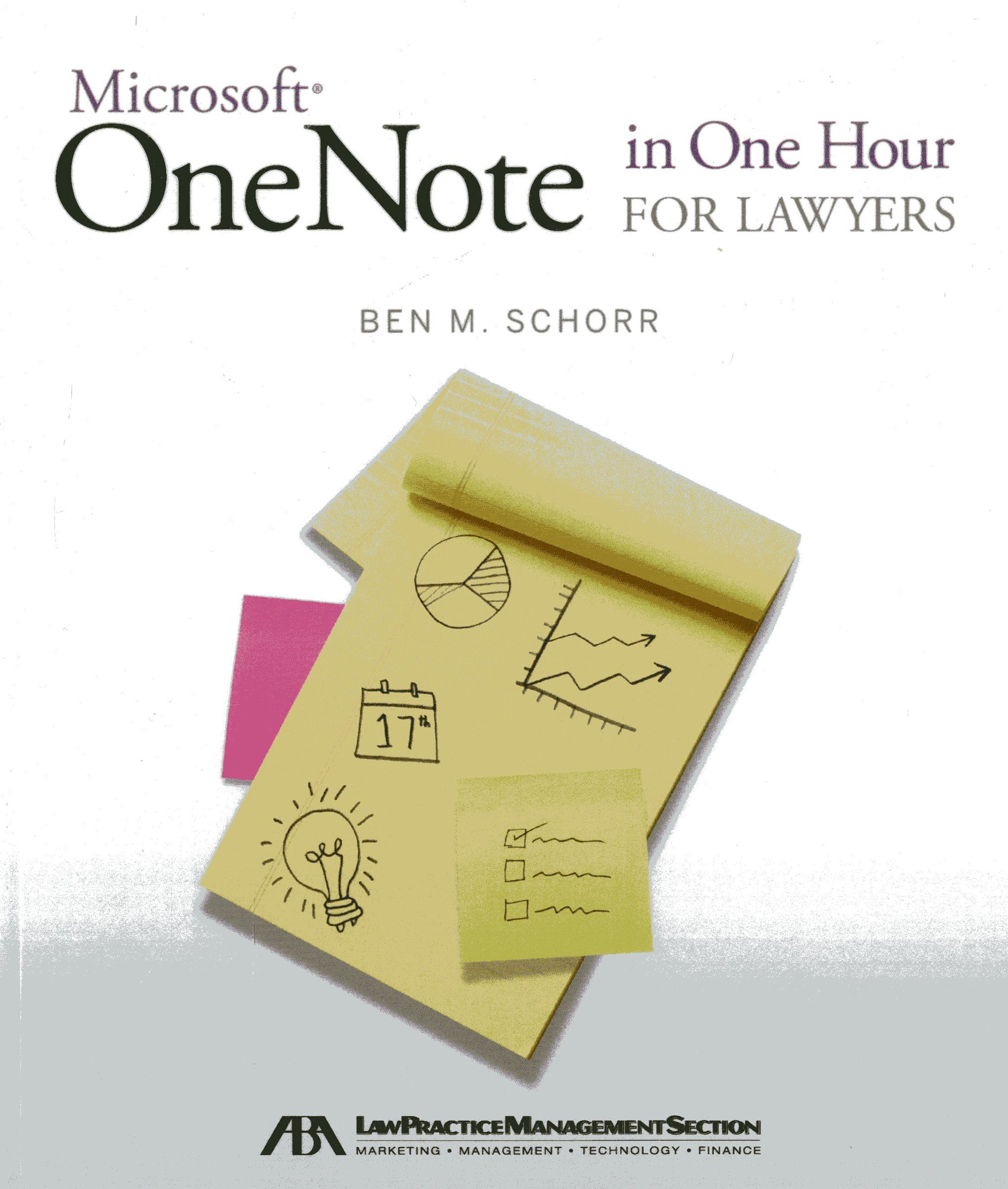 microsoft onenote in one hour for lawyers ben m schorr