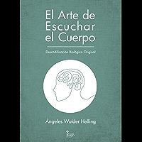 El Arte de Escuchar el Cuerpo: Descodificación Biológica Original (Salud y Terapia nº 2016)