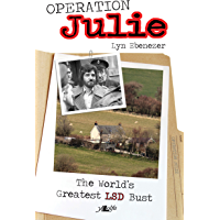 Operation Julie: The World's Greatest LSD Bust