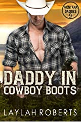 Daddy in Cowboy Boots (Montana Daddies Book 9) Kindle Edition