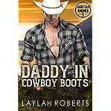 Daddy in Cowboy Boots (Montana Daddies Book 9)