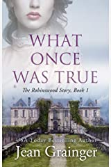 What Once Was True: An Irish WW2 Story (The Robinswood Story Book 1) Kindle Edition