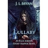 Lullaby (Ellie Jordan, Ghost Trapper Book 7)