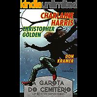 A Garota do Cemitério (Os Impostores Livro 1)