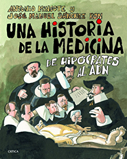 Una historia de la medicina: De Hipócrates al ADN (Spanish Edition)