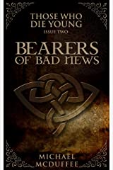 Bearers of Bad News (Those Who Die Young Book 2) Kindle Edition