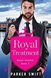 Royal Treatment (Royal Scandal)