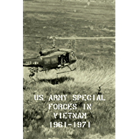 US Army Special Forces in Vietnam 1961-1971