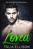 Loved (My Broken Hitman Book 3)