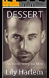 Dessert: An Erotic Story for Men
