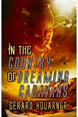 In the Country of Dreaming Caravans Kindle Edition