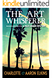 The Art Whisperer (An Alix London Mystery Book 3) (English Edition)