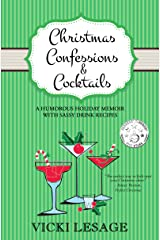 Christmas Confessions & Cocktails: A Humorous Holiday Memoir with Sassy Drink Recipes (American in Paris) Kindle Edition