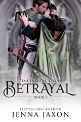 Betrayal (Book 2: Time Enough to Love) Kindle Edition