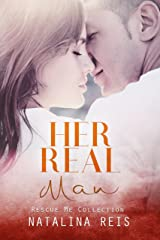 Her Real Man (Rescue Me Collection Book 0) Kindle Edition