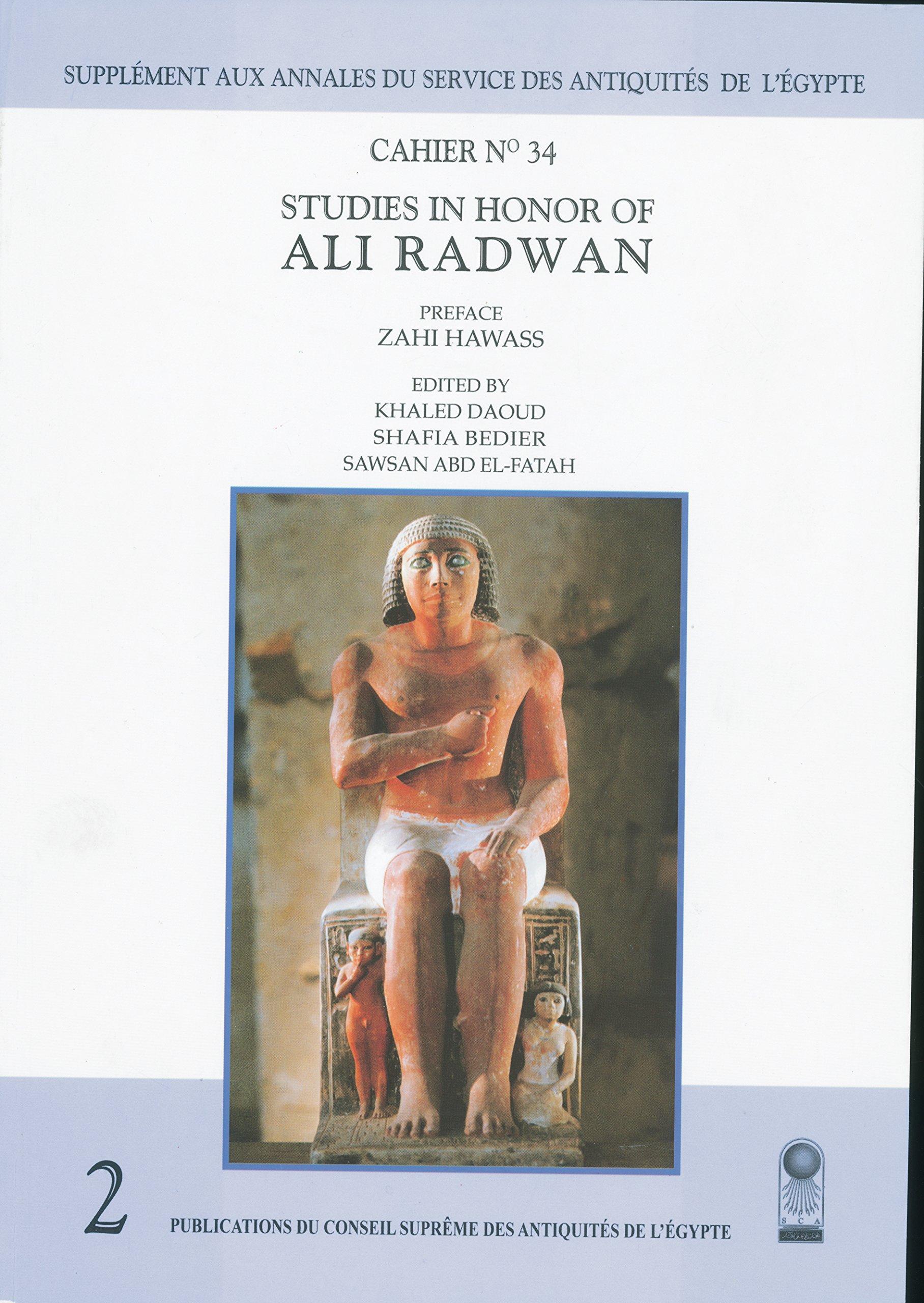 Annales du Service des Antiquités de l'Egypte: Cahier No. 34: Studies in Honor of Ali Radwan PDF