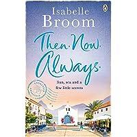 Then. Now. Always.: Isabelle Broom