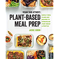 Vegan Yack Attack's Plant-Based Meal Prep:Weekly Meal Plans and Recipes to Streamline Your Vegan Lifestyle