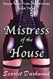 Mistress Of The House: House Tales: Book 3