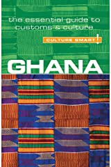Ghana - Culture Smart!: The Essential Guide to Customs & Culture Kindle Edition