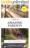 7 Skills of Amazing Parents: A Simplified Guide to Parenting