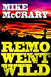 Remo Went Wild (Remo Cobb Book 3)