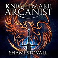 Knightmare Arcanist: Frith Chronicles, Book 1