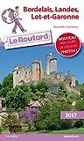 Guide du Routard Bordelais, Landes, Lot et Garonne 2017