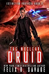 The Nuclear Druid: A Hard Science Fiction Adventure With a Chilling Twist (Extinction Protocol Book 2) Kindle Edition