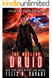 The Nuclear Druid: A Hard Science Fiction Adventure With a Chilling Twist (Extinction Protocol Book 2)
