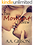 The Moment I Knew (Get the Girl)