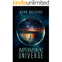 Impermanent Universe: A Science Fiction Thriller - Book 1