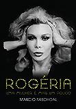 Rogéria – Uma mulher e mais um pouco