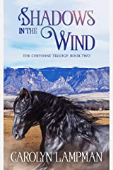 Shadows in the Wind: Cheyenne Trilogy Book Two Kindle Edition