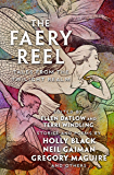 The Faery Reel: Tales from the Twilight Realm (Mythic Anthologies)