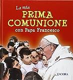 La mia prima comunione con papa Francesco (Fuori collana)