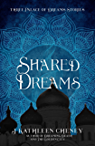 Shared Dreams: Three Palace of Dreams Stories