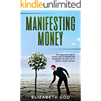 Manifesting Money: The Miracle of the Law of Attraction to Manifesting Prosperity in your Life to Create a Magic Destiny (English Edition)