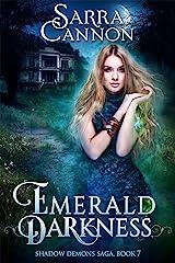 Emerald Darkness (The Shadow Demons Saga Book 7) Kindle Edition