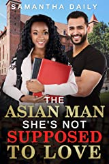 The Asian Man She's Not Supposed To Love (Asian, Billionaire, Student, Forbidden Love Romance) Kindle Edition