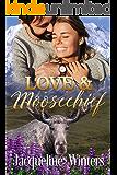 Love & Moosechief: A Small Town Contemporary Romance (A Sunset Ridge Sweet Romance Book 4)