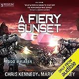 A Fiery Sunset: The Omega War, Book 1