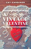 A Vintage Valentine (Memories of Old Antique Shop Book 1)