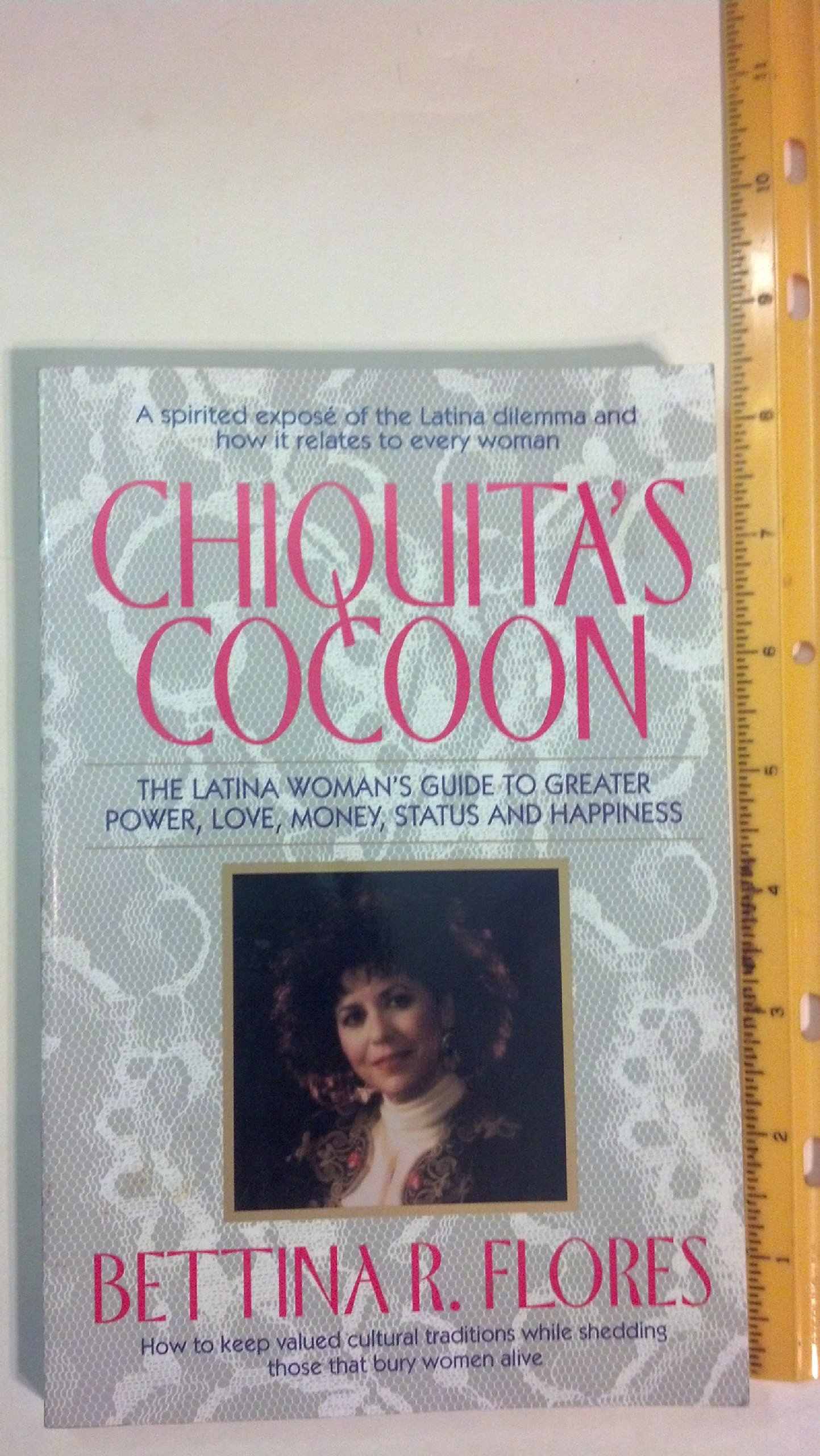 chiquita s cocoon the latina w s guide to greater power love chiquita s cocoon the latina w s guide to greater power love money status and happiness bettina r flores 9780679750444 com books