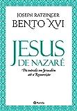 Jesus de Nazaré. Da Entrada em Jerusalém Até a Ressureição