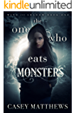 The One Who Eats Monsters (Wind and Shadow Book 1)