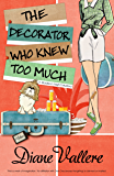 The Decorator Who Knew Too Much (A Madison Night Mystery Book 4)
