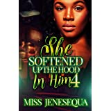 She Softened Up The Hood In Him 4