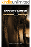 Exposing Samson: Lessons from the Man of Strength
